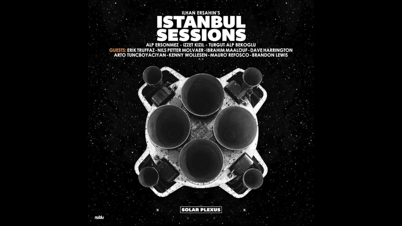 Ilhan Ersahin's Istanbul Sessions latest LPublu Records!